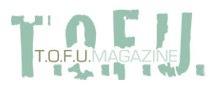 T.O.F.U. Magazine